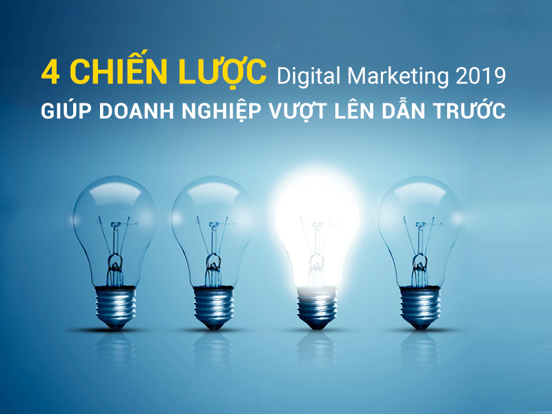 Chiến lược Digital Marketing 2019