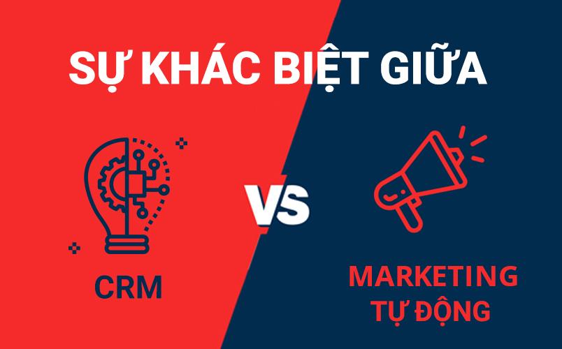 Sự khách biệt giữa CRM và Marketing tự động