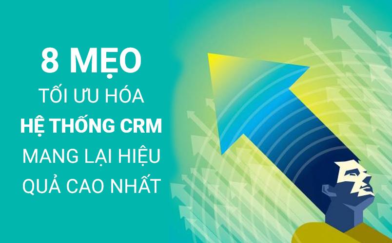 8 mẹo tối ưu hoá hệ thống CRM