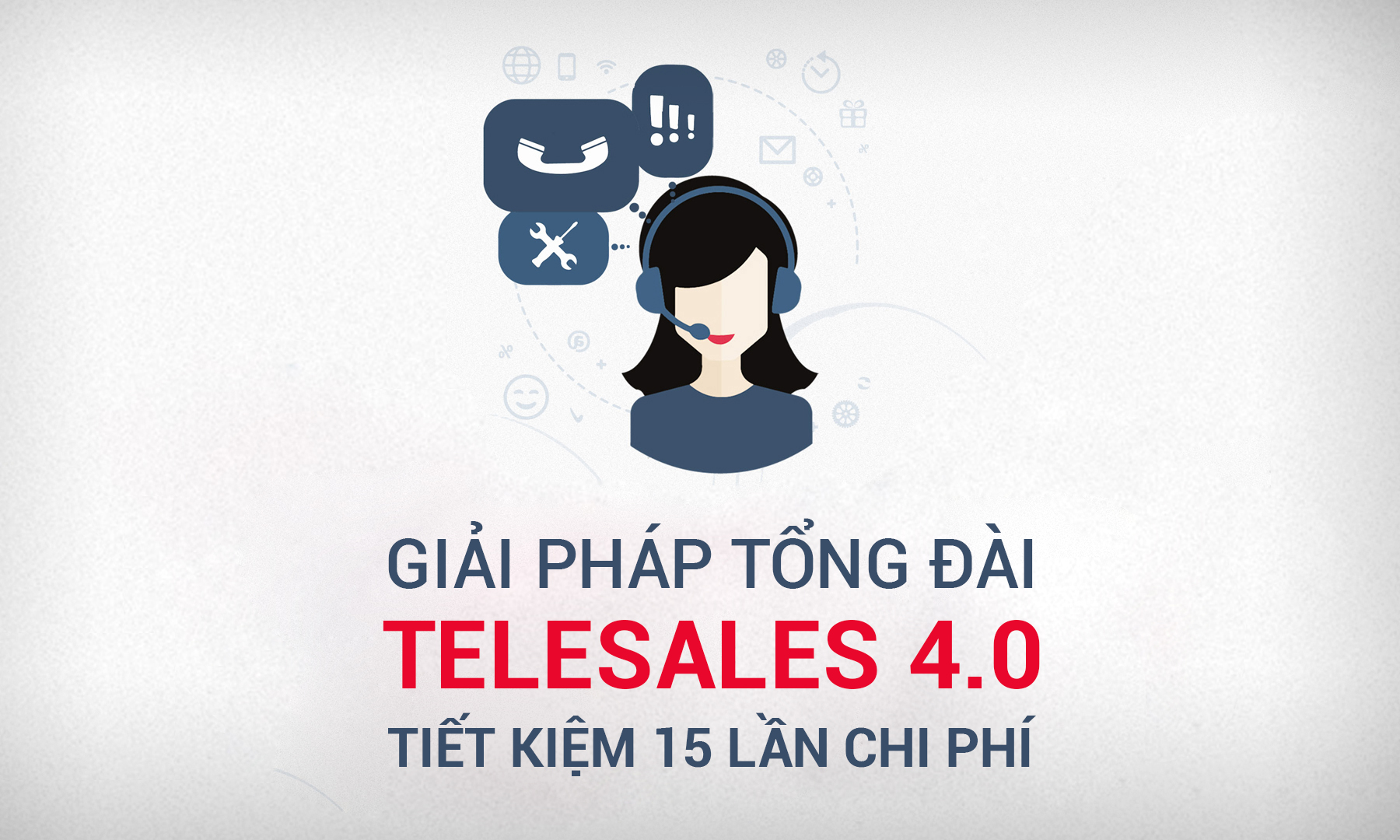 Tổng đài telesales 4.0 tiết kiệm 15 lần chi phí