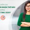 Các chuyên gia có nhìn nhận thế nào về xu hướng Marketing 2020?