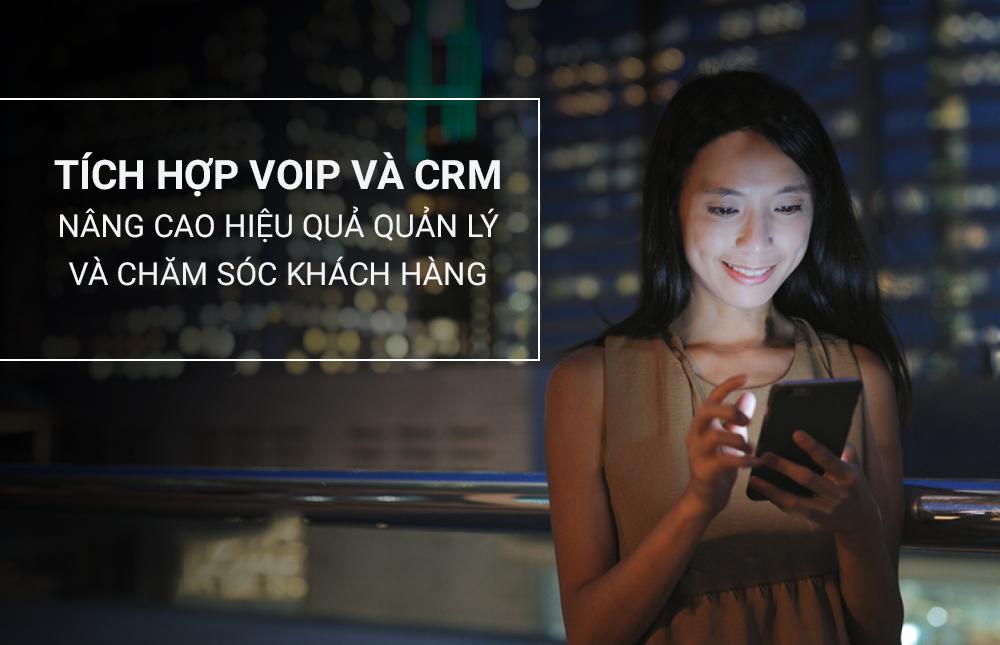 Tích hợp VoIP và CRM nâng cao hiệu quả quản lý và chăm sóc khách hàng