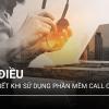 10 điều không thể không biết khi sử dụng phần mềm Call Center