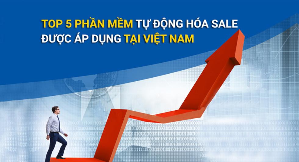 Top 5 phần mềm tự động hóa sale được áp dụng tại Việt Nam