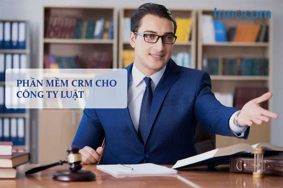 Phần mềm CRM cho công ty luật