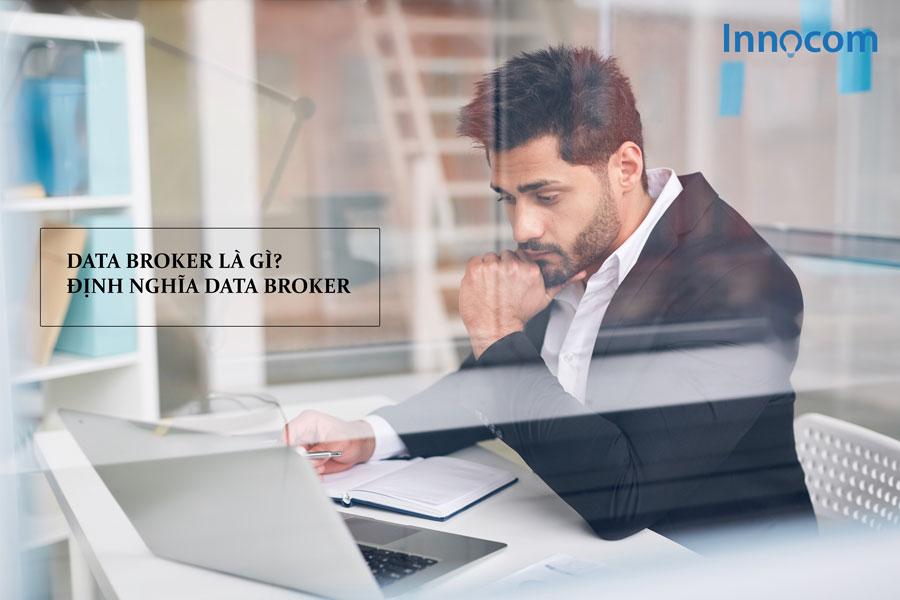 Data Broker là gì? Định nghĩa về Data Broker