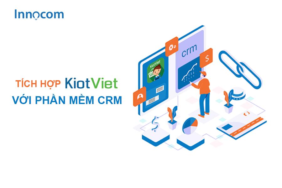 Tích hợp phần mềm KiotViet với CRM